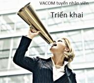 Tuyen Nhan vien trien khai _ VACOM